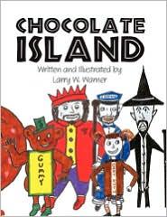 Chocolate Island - Larry W Warner