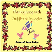 Thanksgiving With Cuddles & Snuggles - Deborah Jane Rains