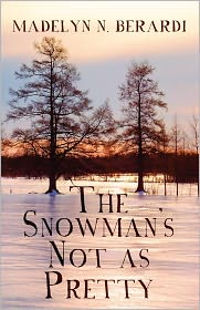 The Snowman's Not As Pretty - Madelyn N. Berardi