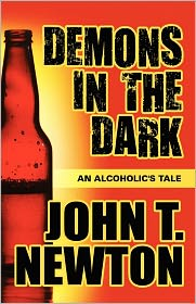 Demons in the Dark: An Alcoholic's Tale