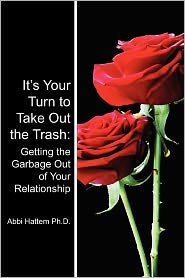 It's Your Turn to Take Out the Trash: Getting the Garbage Out of Your Relationship