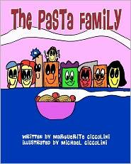 The Pasta Family - Marguerite Ciccolini, Michael Ciccolini (Illustrator)