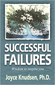 Successful Failures: Wisdom to Inspire You - Joyce Knudsen