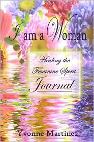 I am a Woman Journal - Yvonne Martinez