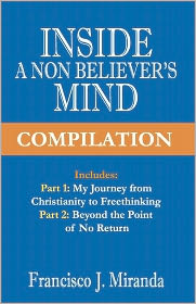 Inside A Non-Believer's Mind Compilation - Francisco J. Miranda