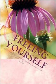 Freeing Yourself: Discovering Your Path to Relational Wholeness - Tami Cox