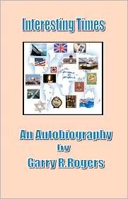 Interesting Times - Garry Robert Rogers