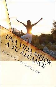 Una Vida Mejor a Tu Alcance - David V. Carrillo Dcsw