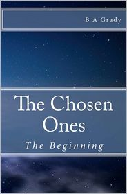 The Chosen Ones - B A Grady
