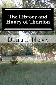 The History and Hooey of Thordon - Dinah Novy