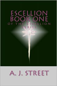 Escellion Book One of the Escellion Series - A. J. Street