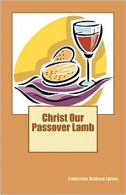 Christ Our Passover Lamb - Catherine Jaime