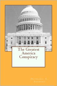 The Greatest America Conspiracy - Heyward Sanders
