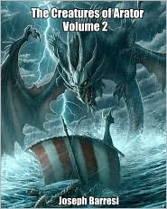 The Creatures of Arator Volume 2 - Joseph Barresi