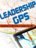 Leadership GPS: Roadmap to Become a Leader for Life - Janice Witt Smith