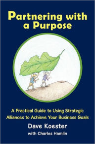 Partnering With A Purpose - Dave Koester