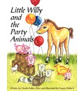 Little Willy and the Party Animals - Charles Folkes Oliver