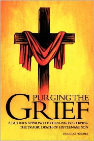 Purging The Grief - Douglas Hughes