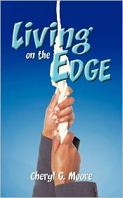 Living On The Edge - Cheryl G. Moore