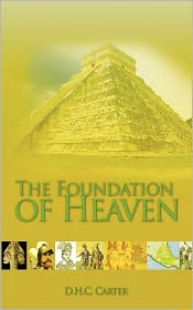 The Foundation Of Heaven - D. H. C. Carter