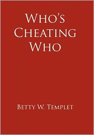 Who's Cheating Who - Betty W. Templet