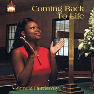 Coming Back to Life Valencia Hardaway Author