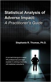Statistical Analysis Of Adverse Impact - Stephanie R. Thomas