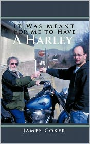 It Was Meant for Me to Have a Harley - James Coker