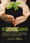 THE GROWING GROWTH - Jemimah Obaro