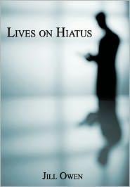 Lives On Hiatus - Jill Owen
