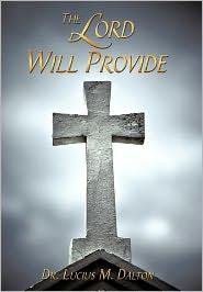 The Lord Will Provide - Dr. Lucius M. Dalton