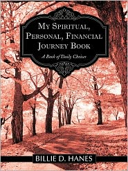 My Spiritual, Personal, Financial Journey Book: A Book of Daily Choices - Billie D. Hanes