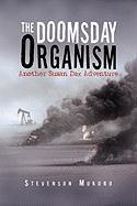 The Doomsday Organism