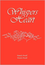 Whispers from the Heart - Pamela Proehl and Westin Proehl