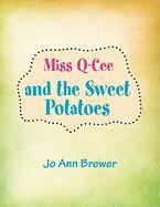 Miss Q-Cee and the Sweet Potatoes