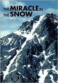The Miracle In The Snow - Kermit L. Krueger