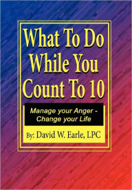 What To Do While You Count To Ten - David W. Lpc Earle