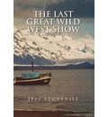 The Last Great Wild West Show - Jeff Stonehill