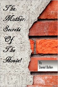 The Mother! Secrets Of The House - Dan Bollen
