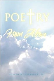 Poetry From Above Volume I - Joseph R. Jr. Lafrance
