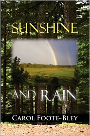 Sunshine And Rain - Carol Foote-Bley