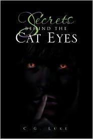 Secrets Behind the Cat Eyes - C.G. Luke