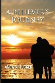 A Believer's Journey - Anita M. Tucker