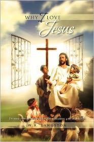 Why I Love Jesus - W. R. Langston