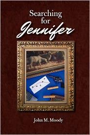 Searching For Jennifer - John M. Moody