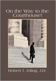 On The Way To The Courthouse! - Robert J. J.D. Joling
