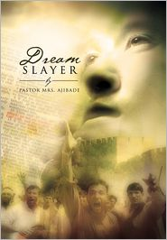 Dream Slayer - Pastor Mrs Ajibade