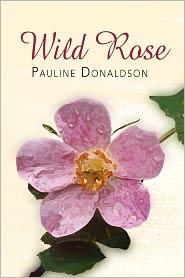 Wild Rose - Pauline Donaldson