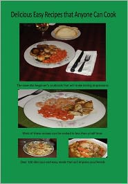 Delicious Easy Recipes That Anyone Can Cook - Paul Butkevich