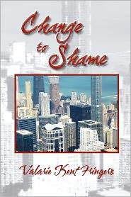 Change To Shame - Valarie Kent Fringero